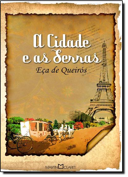 Cidade e As Serras, A - Coleção A Obra-prima de Cada Autor, livro de Eça de Queirós