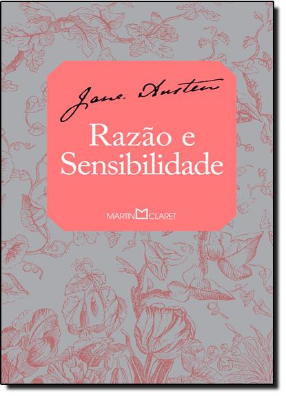 Razão e Sensibilidade - Coleção A Obra-prima de Cada Autor, livro de Jane Austen