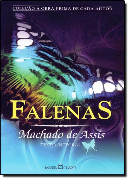 FALENAS - COL. A OBRA-PRIMA DE CADA AUTOR, livro de Machado Assis