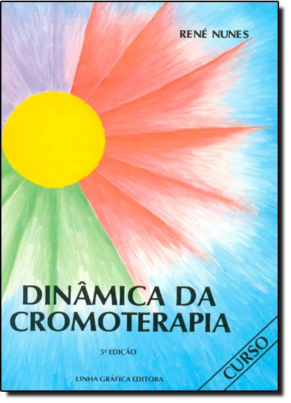 Dinâmica da Cromoterapia, livro de René Nunes
