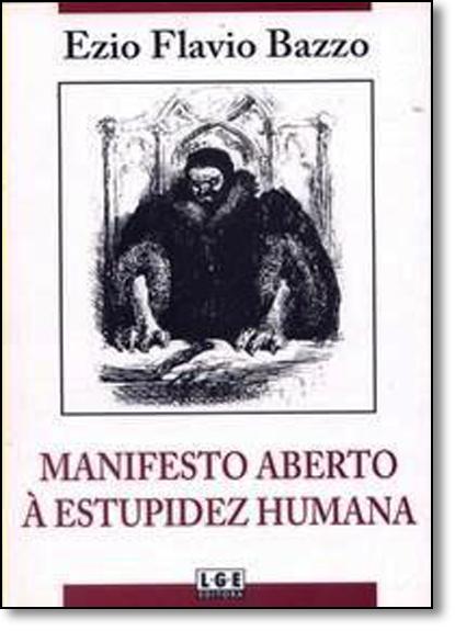 Manifesto Aberto À Estupidez Humana, livro de Ezio Flavio Bazzo