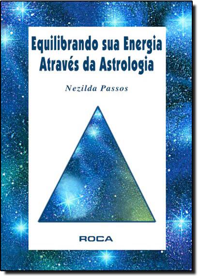Equilibrando sua Energia Através da Astrologia, livro de Maria De Lourdes Passos