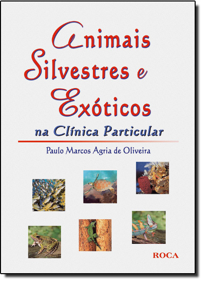 Animais Silvestres e Exóticos na Clínica Particular, livro de AGRIA