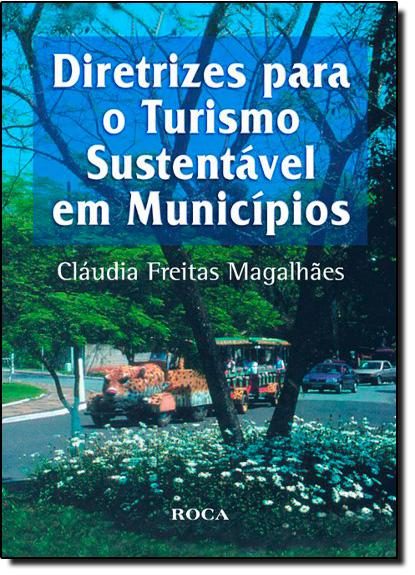 Diretrizes para o Turismo Sustentável em Municípios, livro de MAGALHAES