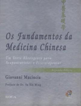 Os fundamentos da medicina chinesa - Um texto abrangente para acupunturistas e fisioterapeutas - 2ª edição, livro de Giovanni Maciocia