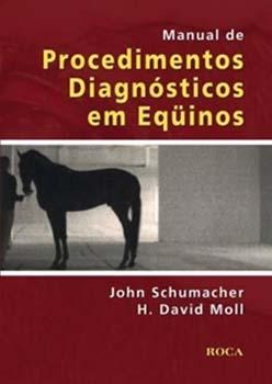 Manual de procedimentos diagnósticos em eqüinos, livro de H. David Moll, John Schumacher