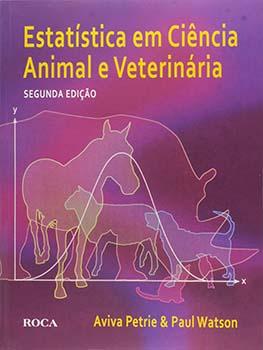 Estatística em ciência animal e veterinária - 2ª edição, livro de Aviva Petrie, Paul Watson