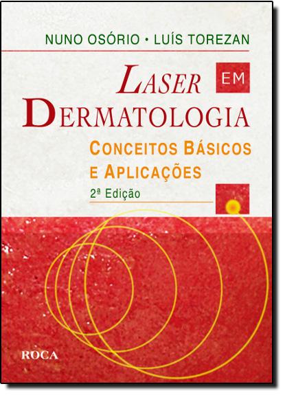 Laser em Dermatologia, livro de OSORIO, NUNO