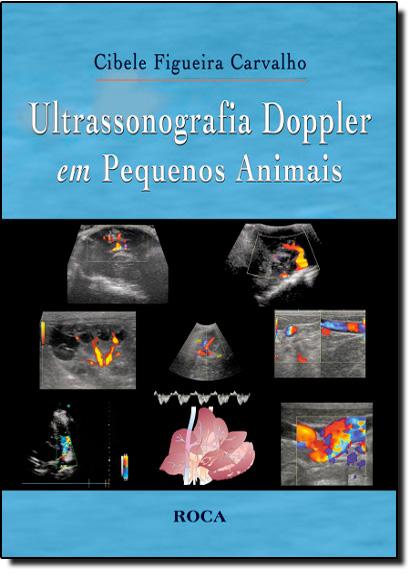 Ultrassonografia Doppler em Pequenos Animais, livro de Cibele Figueira Carvalho