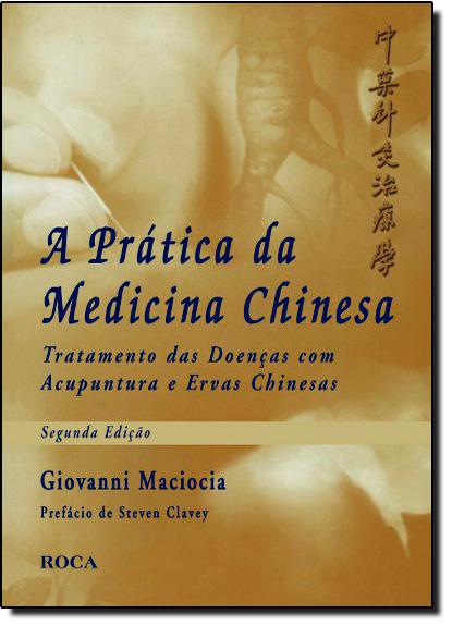 Prática da Medicina Chinesa, A, livro de Giovanni Maciocia