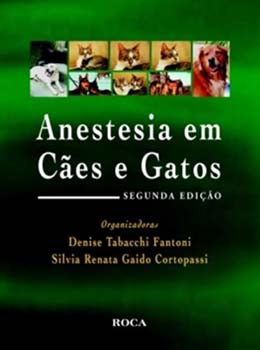 Anestesia em cães e gatos - 2ª edição, livro de Silvia Renata Gaido Cortopassi, Denise Tabacchi Fantoni