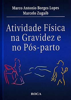 Atividade física na gravidez e no pós-parto, livro de Marco Antonio Borges Lopes, Marcelo Zugaib