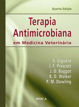 Terapia antimicrobiana em medicina veterinária - 4ª edição, livro de J. Desmond Baggot, Patricia M. Dowling, Steeve Giguère, John F. Prescott, Robert D. Walker