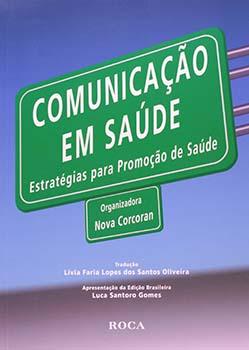 Comunicação em saúde - Estratégias para promoção de saúde, livro de Nova Corcoran