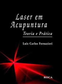 Laser em acupuntura - Teoria e prática, livro de Luiz Carlos Fornazieri