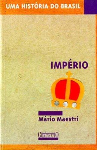 HISTÓRIA DO BRASIL: IMPÉRIO, livro de MÁRIO MAESTRI