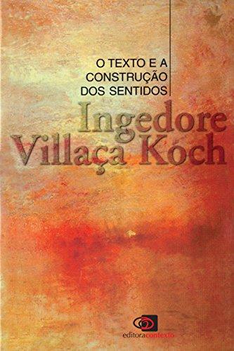 O Texto e a Construção Sentidos, livro de Ingedore Villaça Koch