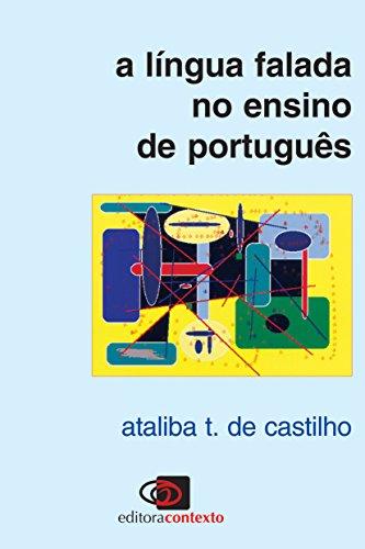 LÍNGUA FALADA NO ENSINO DE PORTUGUÊS, A, livro de ATALIBA T. DE CASTILHO