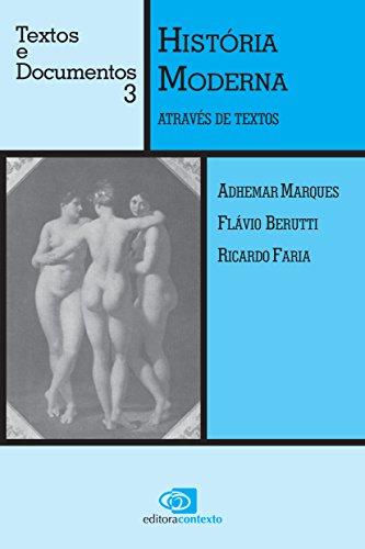História Moderna Através de Textos, livro de Adhemar Marques, Flávio Berutti, Ricardo Faria