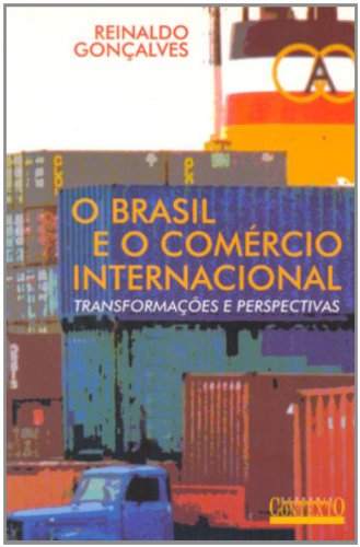 BRASIL E O COMÉRCIO INTERNACIONAL, O, livro de REINALDO GONÇALVES