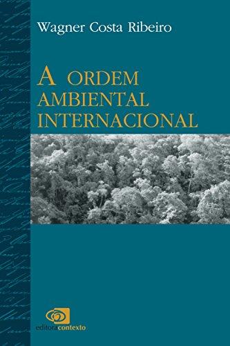 A Ordem Ambiental Internacional, livro de Wagner Costa Ribeiro