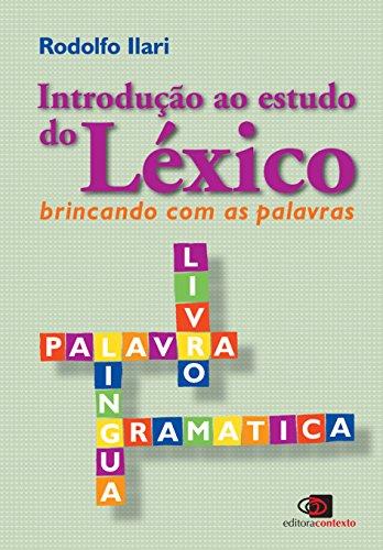 INTRODUÇÃO AO ESTUDO DO LÉXICO: BRINCANDO COM AS PALAVRAS, livro de RODOLFO ILARI
