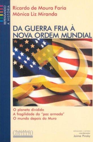 Da Guerra Fria à Nova Ordem Mundial, livro de Ricardo de Moura Faria, Mônica Liz Miranda