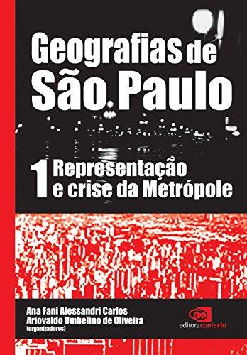 Geografias de São Paulo. Representação e Crise da Metrópole - Volume 1, livro de Ana Fani Alessandri Carlos