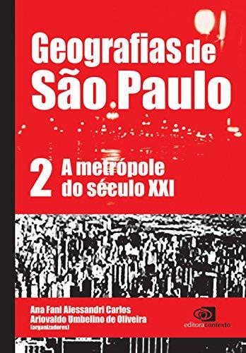 Geografias de São Paulo. A Metrópole do Século XXI - Volume 2, livro de Ana Fani Alessandri Carlos