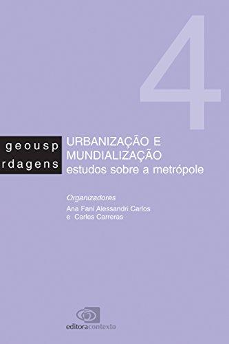 Urbanização e Mundialização. Estudos Sobre a Metrópole, livro de Ana Fani Alessandri Carlos