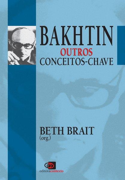 Bakhtin. Outros Conceitos-Chave, livro de Beth Brait