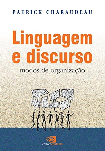 Linguagem e Discurso. Modos de Organização, livro de Patrick Charaudeau
