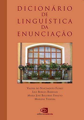 Dicionário de Linguística da Enunciação, livro de Valdir do Nascimento Flores, Leci Borges