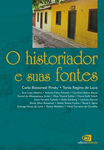 O Historiador e Suas Fontes, livro de Carla Pinsky, Tania Regina de Luca