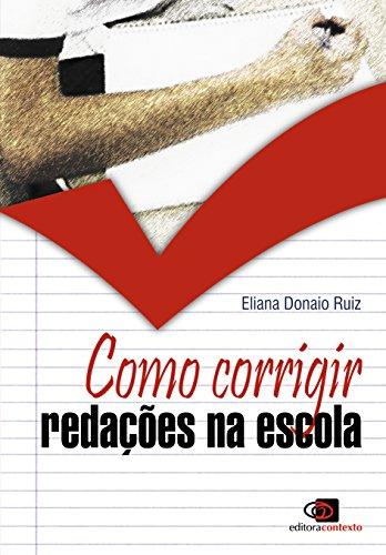Como Corrigir Redações na Escola, livro de Eliana Donario Ruiz