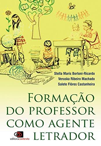 Formação do Professor Como Agente Letrador, livro de Salete Flôres Castanheira, Stella Maris Bortoni-Ricardo, Veruska Ribeiro Machado