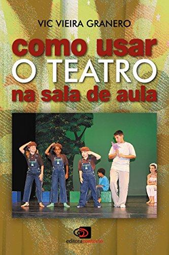 Como Usar o Teatro na Sala de Aula, livro de Vic Vieira Granero