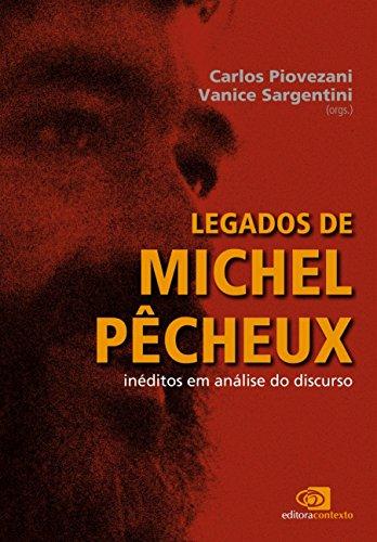 LEGADOS DE MICHEL PÊCHEUX: INÉDITOS EM ANÁLISE DO DISCURSO, livro de CARLOS PIOVEZANI, VANICE SARGENTINI