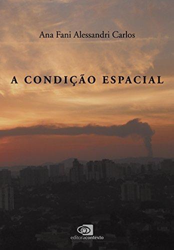 A Condição Espacial, livro de Ana Fani Alessandri Carlos