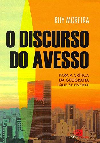 O Discurso do Avesso. Para A Crítica da Geografia Que Se Ensina, livro de Ruy Moreira
