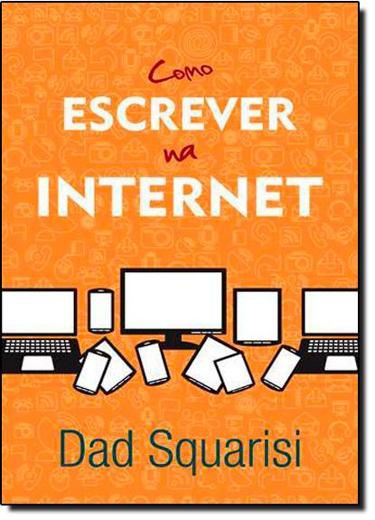 Como Escrever na Internet, livro de Dad Squarisi