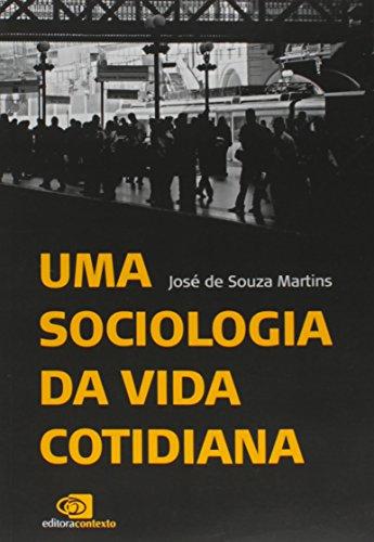 Uma Sociologia da Vida Cotidiana, livro de José de Souza Martins