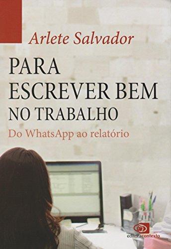 Para Escrever Bem no Trabalho do Whatsapp ao Relatório, livro de Salvador Arlete