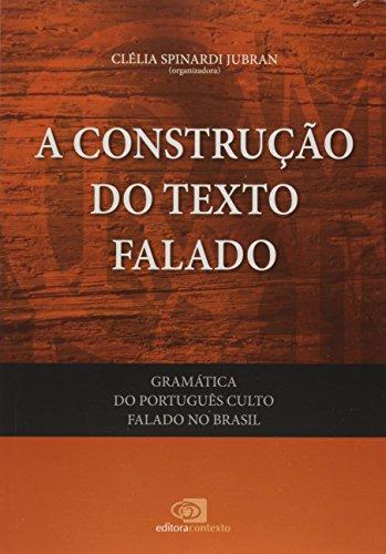 Gramática do Português Culto Falado no Brasil. A Construção do Texto Falado - Volume I, livro de Clélia Spinardi Jubran