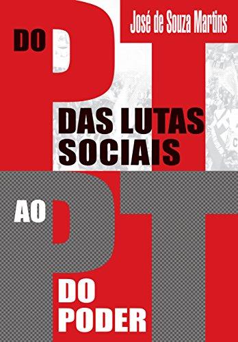 Do PT das Lutas Sociais ao PT do Poder, livro de José de Souza Martins