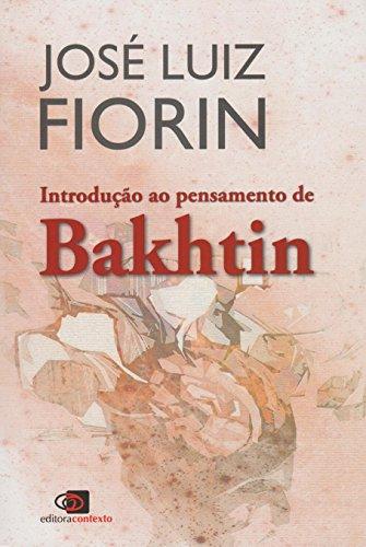 Introdução ao Pensamento de Bakhtin, livro de José Luiz Fiorin