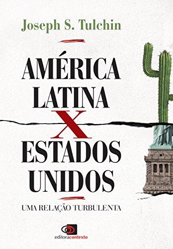 América Latina X Estados Unidos: Uma Relação Turbulenta, livro de Joseph S. Tulchin