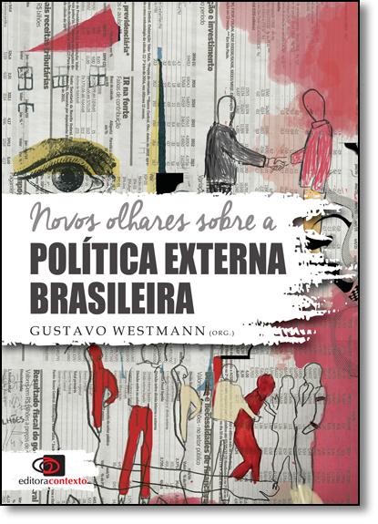 Novos Olhares Sobre A Política Externa Brasileira, livro de Gustavo Westmann