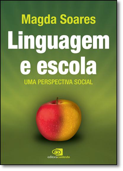 Linguagem e Escola: Uma Perspectiva Social, livro de Magda Soares