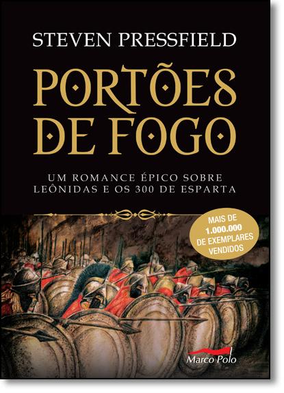 Portões de Fogo: Um Romance Épico Sobre Leônidas e os 300 de Esparta, livro de Steven Pressfield